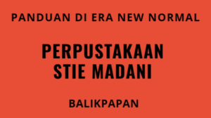 Panduan Perpustakaan STIE MADANI di Era New Normal